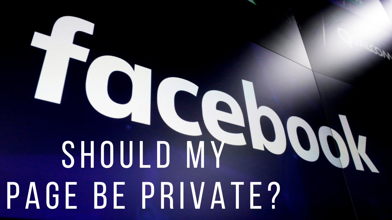 Should My Facebook Page Be Private